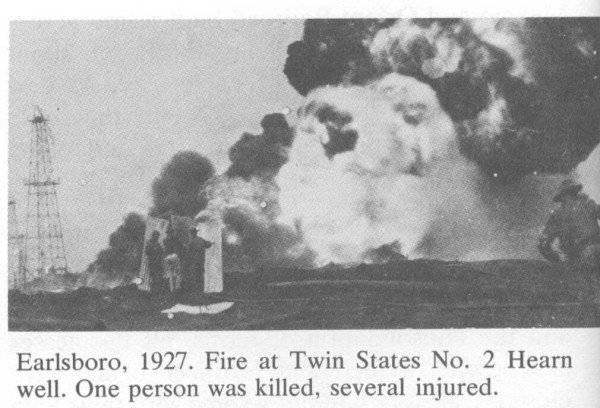 Ealrsboro, 1927. Fire at the Twin States No. 2 Hearn well. One person was killed, several injured.